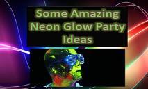 Some Amazing Neon Glow Party Ideas PowerPoint Presentation