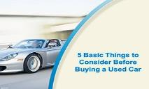 5 Basic Things to Consider Before Buying a Used Car PowerPoint Presentation