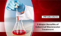 5 Major Benefits of Industrial Wastewater Treatment PowerPoint Presentation