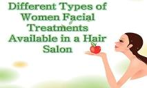 Different Types of Women Facial Treatments Available in a Hair Salon PowerPoint Presentation