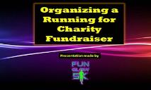 Organizing a Running for Charity Fundraiser PowerPoint Presentation