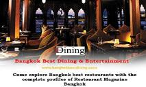 Come explore Bangkok best restaurants with the complete profiles of restaurant magazine Bangkok PowerPoint Presentation