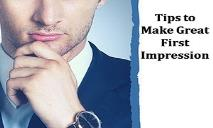 Tips To Make Great First Impression PowerPoint Presentation