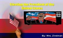 Electing The President of The United States PowerPoint Presentation