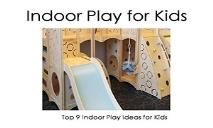 Top 9 Indoor Play Ideas for Kids. PowerPoint Presentation