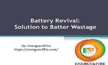 Battery Revival: Solution to Batter Wastage PowerPoint Presentation
