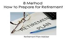 8 Method How to Prepare for Retirement PowerPoint Presentation