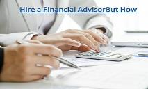 Hire a financial advisor but how PowerPoint Presentation
