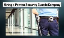 Hiring a Private Security Guards Company PowerPoint Presentation