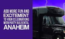Add More Fun And Excitement To Your Celebrations With Party Bus Rental Anaheim PowerPoint Presentation