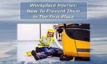 How To Prevent Workplace Injuries In The First Place PowerPoint Presentation