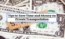Tips to Save Time and Money on Private Transportation PowerPoint Presentation