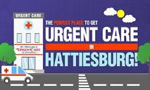 The Perfect Place To Get Urgent Care In Hattiesburg! PowerPoint Presentation
