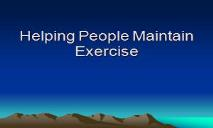 Helping People Maintain Exercise PowerPoint Presentation