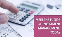 Meet the Future of Investment Management, Today PowerPoint Presentation