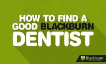 How to Find a Good Blackburn Dentist PowerPoint Presentation