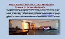 Keya Valley Resort – The Budgeted Resort in Kumbhalgarh PowerPoint Presentation