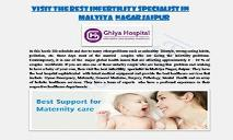 Visit the best Infertility Specialist In Malviya Nagar Jaipur | Ghiya Hospital PowerPoint Presentation