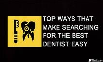 Top ways that make searching for the best dentist easy PowerPoint Presentation