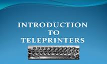TELEPRINTERS PowerPoint Presentation
