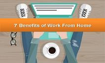 7 Benefits of Work From Home PowerPoint Presentation