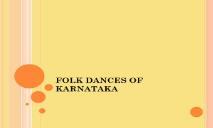 FOLK DANCES OF KARNATAKA PowerPoint Presentation