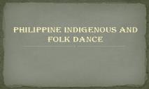 PHILIPPINE INDEGINOUS AND FOLK DANCE PowerPoint Presentation