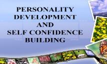 PERSONALITY DEVELOPMENT AND SELF CONFIDENCE BUILDING PowerPoint Presentation