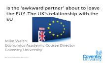 The UK relationship with the EU PowerPoint Presentation