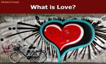 What is Love PowerPoint Presentation