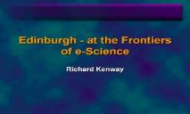 Edinburgh (At the Frontiers of e-Science) PowerPoint Presentation