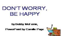 DONT WORRY BE HAPPY PowerPoint Presentation