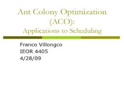 A Ant Colony Optimization (ACO) PowerPoint Presentation