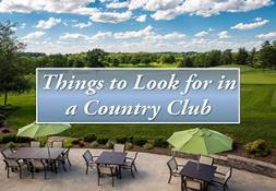 Things To Look For In A Country Club Powerpoint Presentation