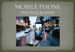 Mobile Phone Photography PowerPoint Presentation