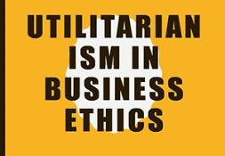 Utilitarianism in business ethics PowerPoint Presentation