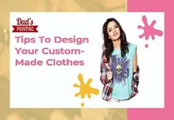 Tips To Design Your Custom Made Clothes PowerPoint Presentation
