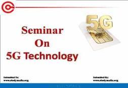 Seminar on 5G Technology PowerPoint Presentation