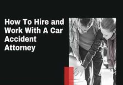 How To Hire and Work With A Car Accident Attorney PowerPoint Presentation