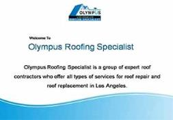 Olympus Roofing Specialist- Roof Contractor Los Angeles PowerPoint Presentation