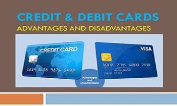 Credit Debit Card Advantage Disadvantage Ppt Presentation