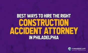 Best Ways to Hire the Right Construction Accident Attorney in Philadelphia Ppt Presentation