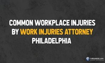 Common Workplace Injuries by Work Injuries Attorney Philadelphia Ppt Presentation