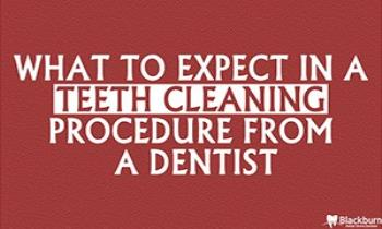 What To Expect In A Teeth Cleaning Procedure From A Dentist Ppt Presentation