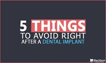 5 Things To Avoid Right After A Dental Implant Ppt Presentation