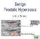 (BPH) Benign Prostatic Hyperplasia Powerpoint Presentation