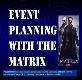 Event Planning with the matrix Powerpoint Presentation