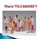 WHAT IS FOLK DANCING Folk dances Powerpoint Presentation