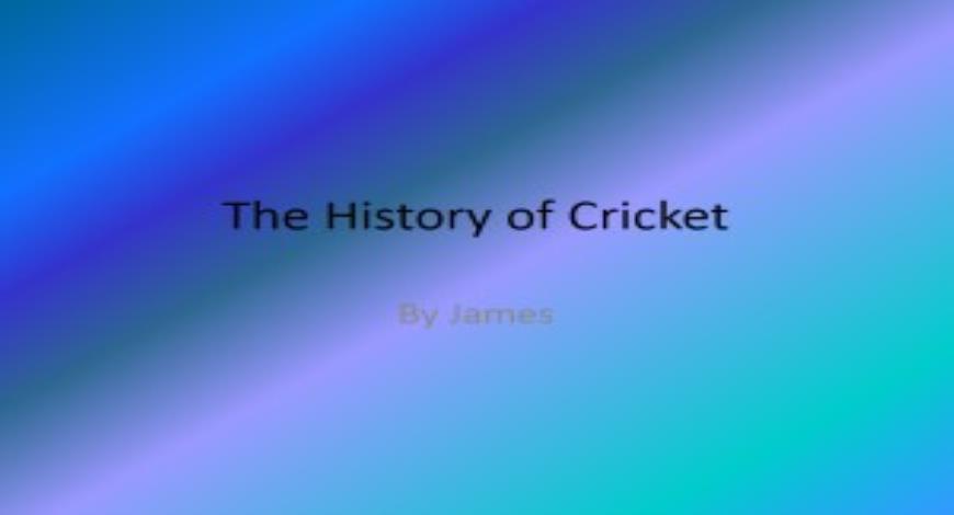 The history of cricket |authorstream.
