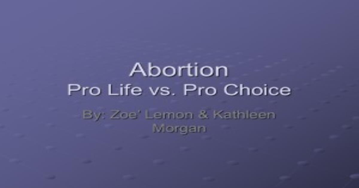 abortion pro choice vs pro life